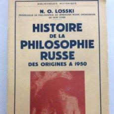 Libros de segunda mano: HISTOIRE DE LA PHILOSOPHIE RUSSE DES ORIGINES A 1950- POR N. O. LOSSKI, 1954. Lote 276263268