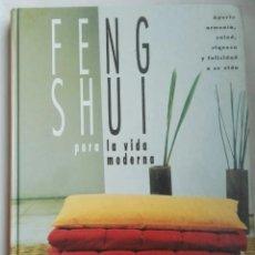 Libros de segunda mano: FENG SHUI PARA LA VIDA MODERNA. Lote 276421218