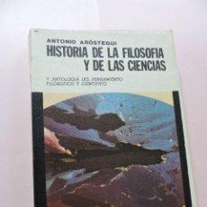 Libros de segunda mano: HISTORIA DE LA FILOSOFÍA Y DE LAS CIENCIAS. ARÓSTEGUI, ANTONIO. PPC 4ª ED. 1970. Lote 276453733