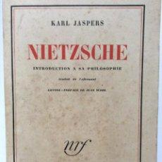Libros de segunda mano: KARL JASPERS. NIETZSCHE, INTRODUCTION A SA PHILOSOPHIE, 1950. EN FRANCÉS.. Lote 276498008