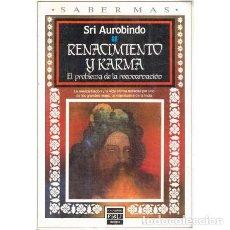 Libros de segunda mano: RENACIMIENTO Y KARMA. EL PROBLEMA DE LA REENCARNACIÓN - AUROBINDO, SRI. Lote 276951498