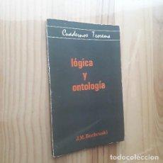 Libros de segunda mano: LÓGICA Y ONTOLOGÍA - J. M. BOCHENSKI (CUADERNOS TEOREMA 12, UNIVERSIDAD DE VALENCIA, 1975). Lote 277043233