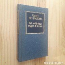 Libros de segunda mano: DEL SENTIMIENTO TRAGICO DE LA VIDA - MIGUEL DE UNAMUNO. Lote 277061888