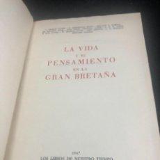 Libros de segunda mano: LA VIDA Y EL PENSAMIENTO EN LA GRAN BRETAÑA. LOS LIBROS DE NUESTRO TIEMPO JOSÉ JANÉS 1947. Lote 277259718