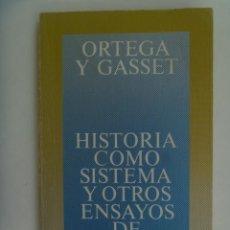Libros de segunda mano: HISTORIA COMO SISTEMA Y OTROS ENSAYOS DE FILOSOFIA, JOSE ORTEGA Y GASSET. ALIANZA EDITORIAL, 1987. Lote 277288553