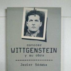 Libros de segunda mano: CONOCER WITTGENSTEIN Y SU OBRA - JAVIER SÁDABA. Lote 277292233