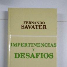 Libros de segunda mano: IMPERTINENCIAS Y DESAFÍOS - FERNANDO SAVATER. Lote 277292333