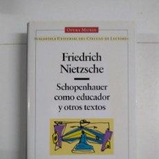 Libros de segunda mano: SCHOPENHAUER COMO EDUCADOR Y OTROS TEXTOS - FRIEDRICH NIETZSCHE. Lote 277293333