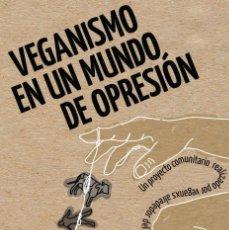 Libros de segunda mano: VEGANISMO EN UN MUNDO DE OPRESIÓN -LIBRO NUEVO!. Lote 277294943