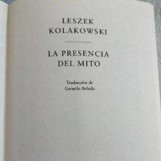 Livros em segunda mão: LA PRESENCIA DEL MITO LESZEK KOLAKOWSKI CÍRCULO UNIVERSIDAD CICLO CIENCIAS HUMANAS 1994. Lote 277432903