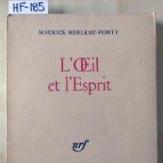 Libros de segunda mano: L'ŒIL ET L'ESPRIT. Lote 277521143