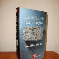Libros de segunda mano: LA MEMORIA DEL LOGOS - EMILIO LLEDÓ - TAURUS, MUY BUEN ESTADO. Lote 277543303