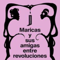 Libros de segunda mano: MARICAS Y SUS AMIGAS ENTRE REVOLUCIONES. - ASTA NED.. Lote 277683778