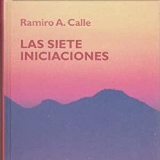 Libros de segunda mano: LAS SIETE INICIACIONES. RAMIRO A. CALLE. ¡¡NUEVO!!. Lote 277714913