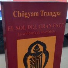 Libros de segunda mano: EL SOL DEL GRAN ESTE LA SABIDURÍA DE SHAMBHALA - TRUNGPA, CHÖGYAM. Lote 277749203