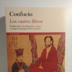 Libros de segunda mano: LOS CUATRO LIBROS. TRADUCCIÓN, INTRODUCCIÓN Y NOTAS A CARGO DE JOAQUÍN PÉREZ ARROYO CONFUCIO.. Lote 278301403