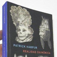 Libros de segunda mano: REALIDAD DAIMÓNICA - PATRICK HARPUR. Lote 278399118