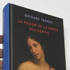 Libros de segunda mano: LA PASIÓN DE LA MENTE OCCIDENTAL - RICHARD TARNAS. Lote 278399603