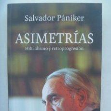 Libros de segunda mano: ASIMETRIAS , DE SALVADOR PANIKER . EDITORIAL KAIROS 2016. Lote 278571398