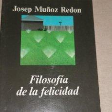 Libros de segunda mano: FILOSOFÍA DE LA FELICIDAD - MUÑOZ REDÓN, JOSEP ANAGRAMA 1999 202PP. Lote 278673928