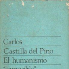Libros de segunda mano: EL HUMANISMO IMPOSIBLE. CASTILLA DEL PINO, CARLOS. A-FIL-998. Lote 278806683