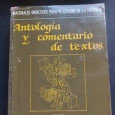 Libros de segunda mano: ANTOLOGÍA Y COMENTARIO DE TEXTOS. MATERIALES DIDÁCTICOS PARA EL ESTUDIO DE LA FILOSOFÍA. Lote 278823903