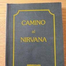 Libros de segunda mano: CAMINO AL NIRVANA, SHINNYO-EN, RARA EDICION. LEER PROLOGO DEL EDITOR EN LA DESCRIPCION, 1990 RARO. Lote 279372563