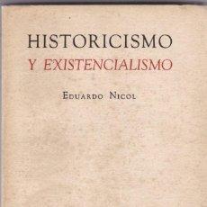 Libros de segunda mano: EDUARDO NICOL: HISTORICISMO Y EXISTENCIALISMO. Lote 279374598