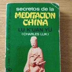 Libros de segunda mano: SECRETOS DE LA MEDITACIÓN CHINA LU K'UAN YÜ (CHARLES LUK), ED. BRUGUERA, BARCELONA, 1976. Lote 279375258