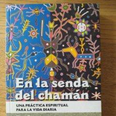 Libros de segunda mano: EN LA SENDA DEL CHAMAN, UNA PRACTICA ESPIRITUAL PARA LA VIDA DIARIA, TOM COWAN, ED. INTEGRAL, 1996. Lote 279378973