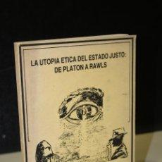 Libros de segunda mano: LA UTOPÍA ÉTICA DEL ESTADO JUSTO: DE PLATÓN A RAWLS. VOLUMEN I.- RUBIO CARRACEDO, JOSÉ.. Lote 279451388