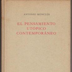 Libros de segunda mano: EL PENSAMIENTO UTOPICO CONTEMPORANEO - ANTONIO MONCLUS - CIRCULO DE LECTORES 1988. Lote 279461073