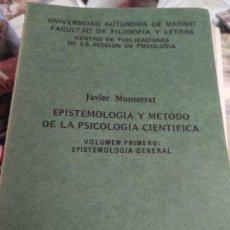 Libros de segunda mano: EPISTEMOLOGÍA Y MÉTODO DE LA PSICOLOGÍA CIENTÍFICA JAVIER MONTSERRAT VOLUMEN PRIMERO. Lote 279476598