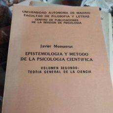 Libros de segunda mano: EPISTEMOLOGÍA Y MÉTODO DE LA PSICOLOGÍA CIENTÍFICA JAVIER MONTSERRAT VOLUMEN SEGUNDO. Lote 279476623