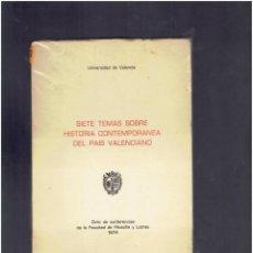 Libros de segunda mano: SIETE TEMAS SOBRE HISTORIACONTEMPORANEA DEL PAIS VALENCIANO FACULTAD DE FILOSOFIA Y LETRAS 1974. Lote 279564168