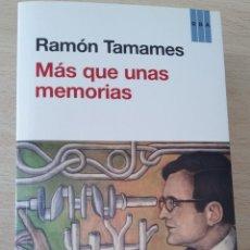 Libros de segunda mano: MÁS QUE UNAS MEMORIAS. RAMÓN TAMAMES. RBA PRIMERA EDICIÓN 2013 RAMÓN TAMAMES NO SÓLO PASA REVISTA A. Lote 280115573