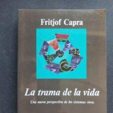 Libros de segunda mano: LA TRAMA DE LA VIDA. FRITJOF CAPRA. Lote 280118953