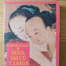 Libros de segunda mano: SEXO, SALUD Y LARGA VIDA CLEARY, THOMAS PUBLICADO POR ONIRO., 2000. Lote 280639048