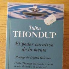 Libros de segunda mano: EL PODER CURATIVO DE LA MENTE, TULKU THONDUP, ED. DEBOLSILLO, 2000. Lote 280921348