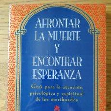 Libros de segunda mano: AFRONTAR LA MUERTE Y ENCONTRAR ESPERANZA, CHRISTINE LONGAKER, ED. GRIJALBO, MEXICO. 1998, RARO. Lote 280952873