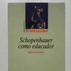 Libros de segunda mano: FRIEDRICH NIETZSCHE. SCHOPENHAUER COMO EDUCADOR - ED. JACOBO MUÑOZ - BIBLIOTECA NUEVA - FILOSOFÍA. Lote 283761083