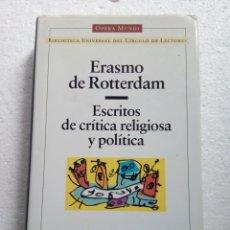 Libros de segunda mano: ESCRITOS DE CRÍTICA RELIGIOSA Y POLÍTICA - ERASMO DE ROTTERDAM. Lote 285049158