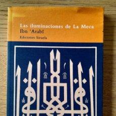 Libros de segunda mano: LAS ILUMINACIONES DE LA MECA IBN 'ARABI PUBLICADO POR SIRUELA, 1996, MUY RARO. Lote 286655378