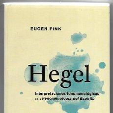 Libros de segunda mano: EUGEN FINK . HEGEL. INTERPRETACIONES FENOMENOLÓGICAS DE LA FENOMENOLOGÍA DEL ESPÍRITU. Lote 286688608