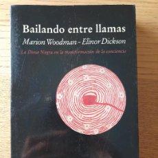 Libros de segunda mano: BAILANDO ENTRE LLAMAS, LA LLAMA NEGRA. MARION WOODMAN, EDITORIAL LUCIERNAGA. 1997. MUY RARO. Lote 286947093