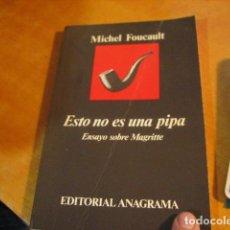 Libros de segunda mano: MICHEL FOUCAULT : ESTO NO ES UNA PIPA - ED. ANAGRAMA - ENSAYO SOBRE MAGRITTE. Lote 287159393