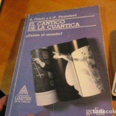 Libros de segunda mano: EL CANTICO DE LA CUANTICA ¿ EXISTE EL MUNDO? VV.AA EDIT GEDISA AÑO 1997 SUBRAYADO. Lote 287160563