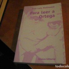 Libros de segunda mano: PARA LEER A ORTEGA. JOSE LUIS MOLINUEVO. ALIANZA EDITORIAL. RÚSTICA. BUEN ESTADO. Lote 287160753