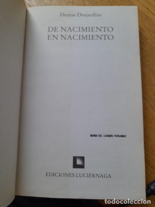 Libros de segunda mano: De nacimiento en nacimiento, Desjardins, Denise, ed. Luciernaga, 1992 - Foto 4 - 287344968