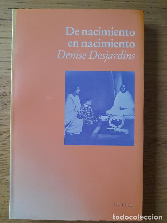 DE NACIMIENTO EN NACIMIENTO, DESJARDINS, DENISE, ED. LUCIERNAGA, 1992 (Libros de Segunda Mano - Pensamiento - Filosofía)